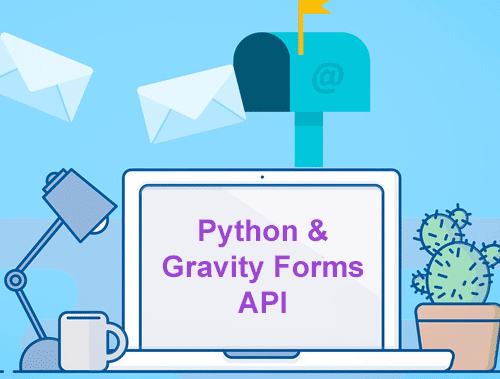 Submit a WordPress Gravity Form via API with Python